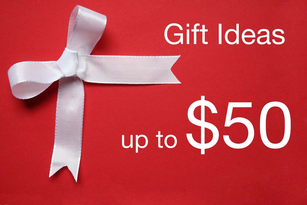 Gift Ideas up to $50 Gift Ideas